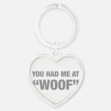 you-had-me-at-woof-HEL-GRAY Keychains