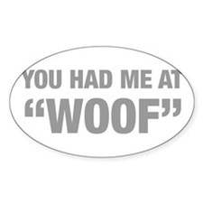 you-had-me-at-woof-HEL-GRAY Decal