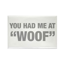 you-had-me-at-woof-HEL-GRAY Rectangle Magnet