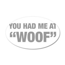 you-had-me-at-woof-HEL-GRAY Wall Decal