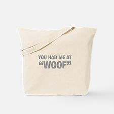 you-had-me-at-woof-HEL-GRAY Tote Bag