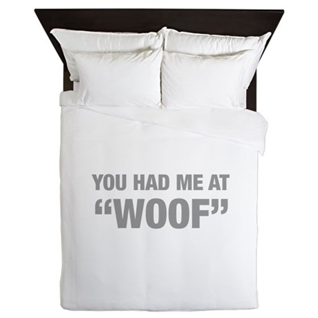 you-had-me-at-woof-HEL-GRAY Queen Duvet