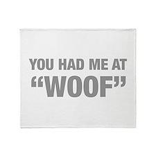 you-had-me-at-woof-HEL-GRAY Throw Blanket
