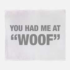 you-had-me-at-woof-HEL-GRAY Throw Blanket