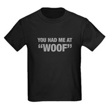 you-had-me-at-woof-HEL-GRAY T-Shirt