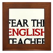 FEAR THE ENGLISH TEACHER 2 Framed Tile