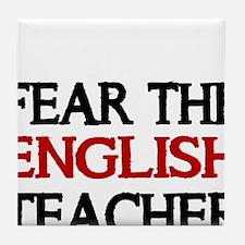 FEAR THE ENGLISH TEACHER 2 Tile Coaster