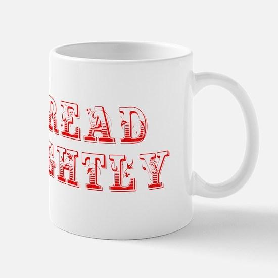 tread-lightly-max-red Mug