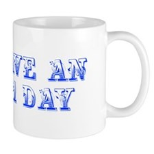 have-an-A1-day--max-blue Mug