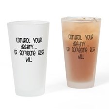 Control your destiny Drinking Glass