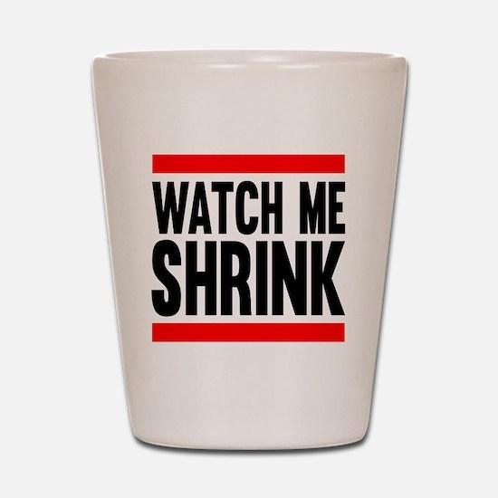 Watch Me Shrink Shot Glass