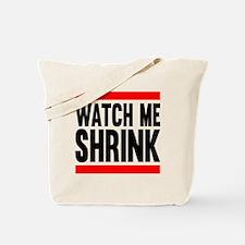 Watch Me Shrink Tote Bag