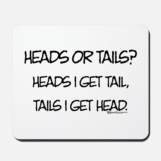 Heads or Tails? Mousepad