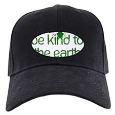 Be Kind To The Earth Baseball Hat