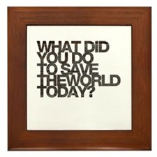 What did you do to save the world today Framed Til