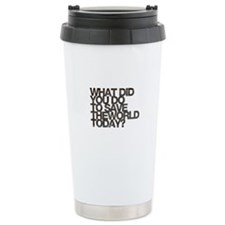What did you do to save the world today Travel Mug