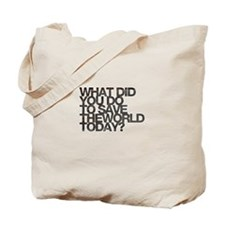 What did you do to save the world today Tote Bag