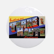 Terre Haute Indiana Greetings Ornament (Round)