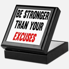 Be Stronger Than Your Excuses Keepsake Box