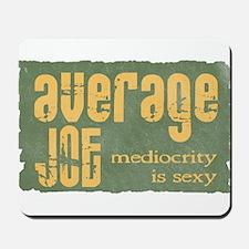 Average Joe Grunge Mousepad