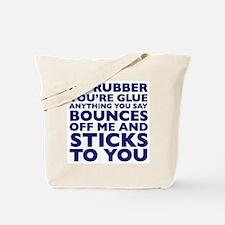 I'm Rubber You're Glue Tote Bag