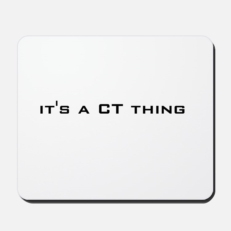 it's a CT thing Mousepad