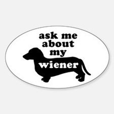 Ask About My Wiener Oval Decal