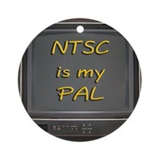 NTSC is my PAL Ornament (Round)