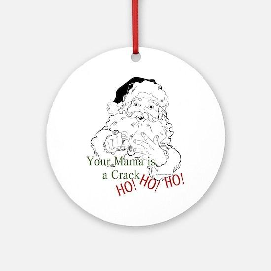 Santa Crack HO Christmas Ornament