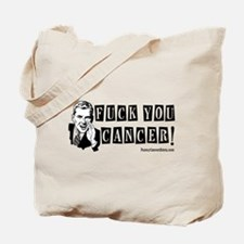 Fuck You Cancer! Tote Bag