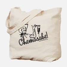 Chemosabe! Tote Bag