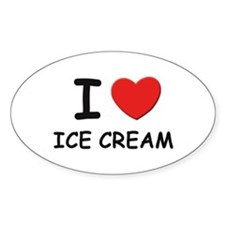 I love ice cream Oval Decal