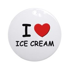 I love ice cream Ornament (Round)