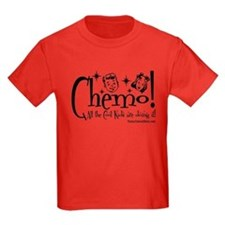 Chemo! All the Cool Kids are doing it! T-Shirt