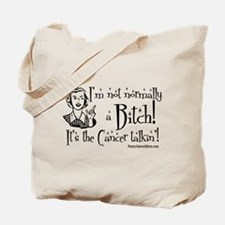 It's the Cancer Talkin'! Tote Bag