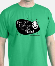 I've Got Cancer by the Balls! T-Shirt