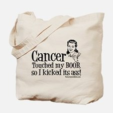 Cancer Touched My Boob Tote Bag