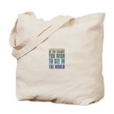 Be the Change you wish to see in the World Tote Ba