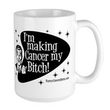 Making Cancer My Bitch Ceramic Mugs