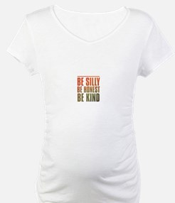 be silly be honest be kind Shirt