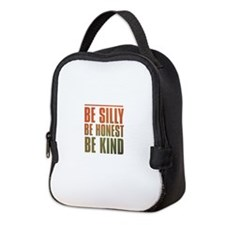 be silly be honest be kind Neoprene Lunch Bag