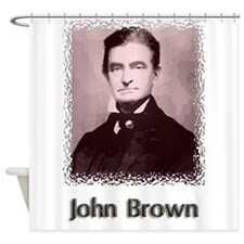John Brown w text Shower Curtain