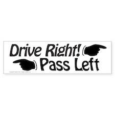 Drive Right, Pass Left Bumper Sticker 10x3