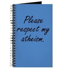 Please Respect My Atheism Journal