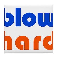 Blow Hard. Tile Coaster