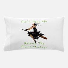 Don't Make Me Release The Flying Monke Pillow Case