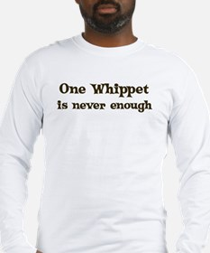 One Whippet Long Sleeve T-Shirt
