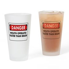 Mouth Operates Faster Than Brain Drinking Glass