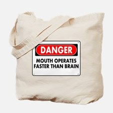 Mouth Operates Faster Than Brain Tote Bag