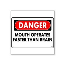 Mouth Operates Faster Than Brain Square Sticker 3""